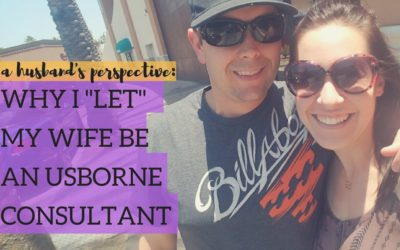 """Why I """"Let"""" my Wife be an Usborne Consultant"""